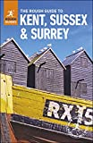 The Rough Guide to Kent, Sussex and Surrey (Travel Guide eBook) (Rough Guide to...) (English Edition)
