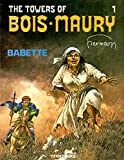 The Towers of Bois Maury, Vol. 1: Babette: v. 1