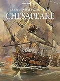 Chesapeake. Le grandi battaglie navali