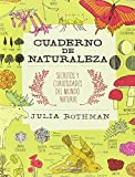 Cuaderno de naturaleza: Secretos y curiosidades del mundo natural
