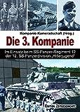 """Die 3. Kompanie: Im Einsatz beim SS-Panzerregiment 12 der 12. SS-Panzerdivision """"Hitlerjugend""""."""