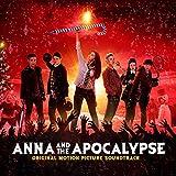 Anna And The Apocalypse [Explicit] (Original Motion Picture Soundtrack)