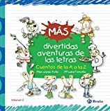 Más divertidas aventuras de las letras: Cuentos de la A a la Z (Castellano - A Partir De 3 Años - Libros Didácticos - Las Divertidas Aventuras De Las Letras Y Los Números)