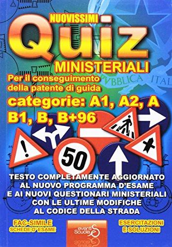 Nuovissimi quiz patente. Quiz ministeriali per il conseguimento della patente di guida categoria A1,...