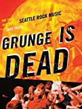 [(Grunge is Dead: The Oral History of Seattle Rock Music)] [Author: Greg Prato] published on (April, 2009)
