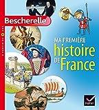 Bescherelle Ma Premiere Histoire De France (French Edition) by Martin Ivernel Laurent Audouin(2015-08-21)