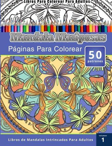 Libros Para Colorear Para Adultos: Mandala Mariposas Paginas Para ...