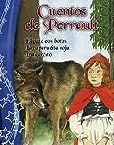 Cuentos de Perrault/ Tales of Perrault: El Gato con Botas & La Caperucita Roja & Pulgarcito/ Puss in Boots & Little Red Riding Hood & Tom Thumb