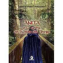 Anita e la setta dei padroni del tempo