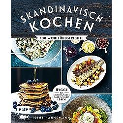 Skandinavisch kochen: 100 Wohlfühlgerichte