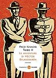 Le avventure di Héctor Belascoarán (Narrativa. Tascabili Vol. 94)