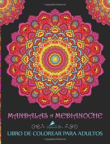 Mandalas A Medianoche: Libro De Colorear Para Adultos (Libros Antiestres Para Colorear Para Adultos)