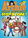 Archie Comics Spectacular: Rock On! (Archie Comics Spectaculars)