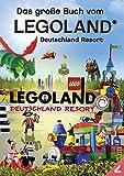 Das große Buch vom Legoland® Deutschland Resort