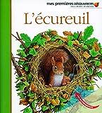 L'écureuil (Mes premières découvertes)