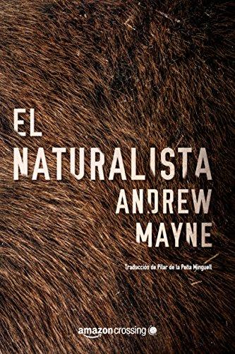 Leer Gratis El naturalista (Las investigaciones de Theo Cray nº 1) de Andrew Mayne