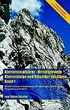 Klettersteigführer - Mittelschwere Klettersteige und Klassiker der Alpen, Band 1: Mindelheimer Klettersteig, Hindelanger Klettersteig, Zugspitze und mehr...