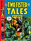 EC Archives: Two-Fisted Tales Vol. 4 (The EC Archives: Two-Fisted Tales)