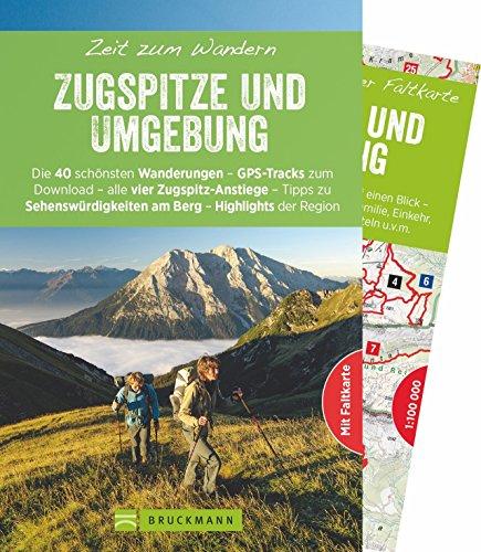 Bruckmann Wanderführer: Zeit zum Wandern Zugspitze und Umgebung. 40 Wanderungen, Bergtouren und Ausflugsziele rund um die Zugspitze. Mit Wanderkarte zum Herausnehmen.