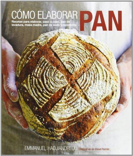 Cómo Elaborar Pan. Recetas Para Elaborar, Paso A Paso, Pan De Levadura, Masa Madre, Pan De Soda Y R