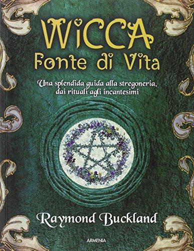 Wicca. Fonte di vita