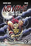 No Name. Eterni ritorni