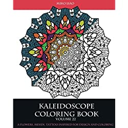Kaleidoscope Coloring book (Volume 22): A flowers, Mehdi, tattoo inspired for design and coloring (Mandala coloring books)