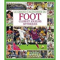 Le grand Calendrier du foot : clubs et joueurs mythiques 2017
