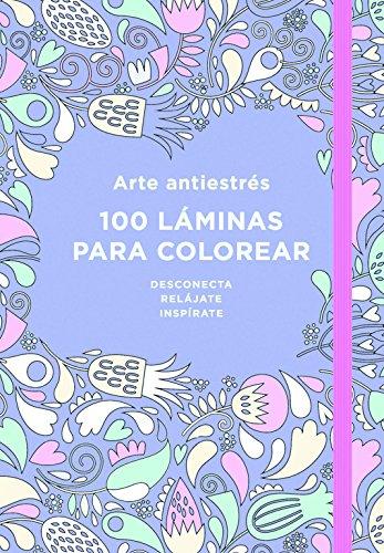 Arte antiestrés. 100 láminas para colorear. Libro de colorear para adultos (OBRAS DIVERSAS)
