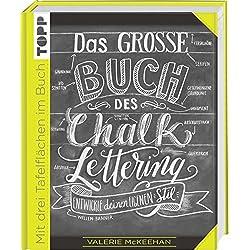 Das große Buch des Chalk-Lettering: Entwickle deinen eigenen Stil