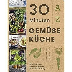 30 Minuten Gemüseküche