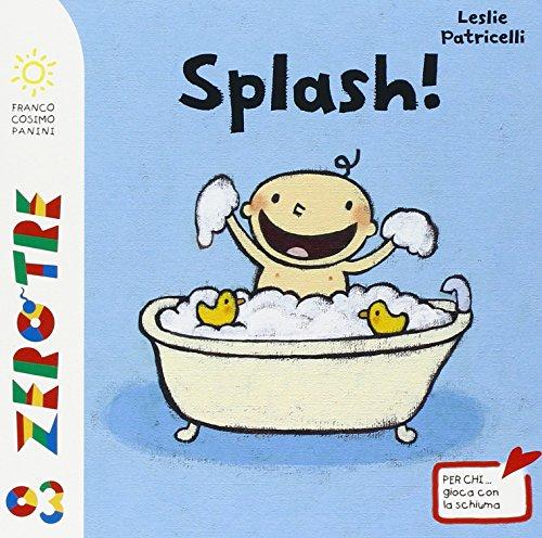 Splash! Ediz. illustrata