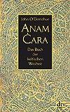 Anam Cara: Das Buch der keltischen Weisheit