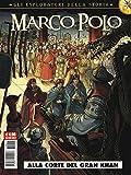 Marco Polo. Gli esploratori della storia: 1