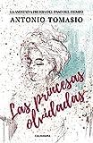 Las princesas olvidadas: La amistad a prueba del paso del tiempo (INDIE)