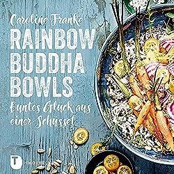 Rainbow Buddha Bowls: Buntes Glück aus einer Schüssel