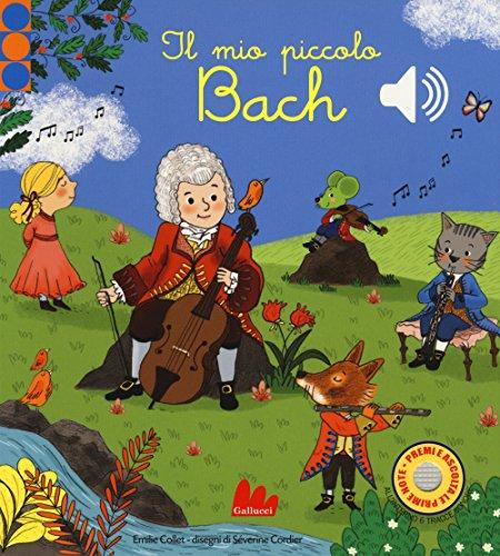 Il mio piccolo Bach. Libro sonoro. Ediz. a colori