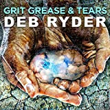 Grit Grease and Tears