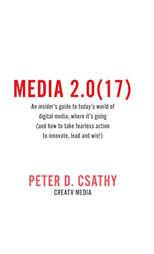 Media 2.017: An Insiders Guide to Todays World of Digital Media  Where Its Going English Edition