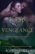Kiss of Vengeance: A True Immortality Novel by [Young, S.]