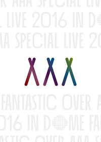 AAA Special Live 2016 in Dome -FANTASTIC OVER-(初回生産限定盤)(スマプラ対応) [Blu-ray]