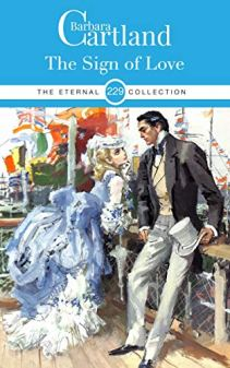 229. The Sign Of Love (The Eternal Collection) by [Cartland, Barbara ]