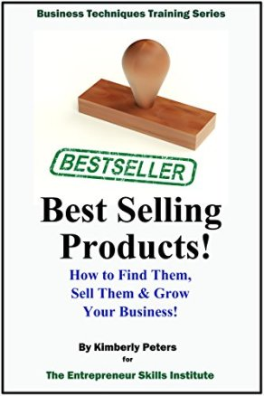 Best Selling Products!: How to Find them, Sell them, & Grow Your Business! (Entrpreneur Skill Series Book 1) by [Peters, Kimberly]