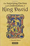 The Surprising Election and Confirmation of King David (Harvard Theological Studies)