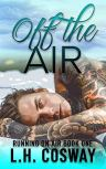 Off the Air (Running on Air Book 1) by [Cosway, L.H.]