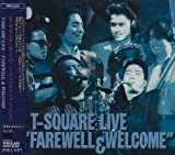 "T-SQUARE LIVE""FAREWELL&WELCOME"""