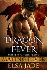 Dragon Fever: Masters of the Flame 1 (Mating Fever) by [Jade, Elsa]