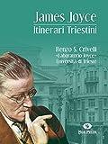 James Joyce. Itinerari Triestini: Triestine Itineraries (Italian Edition)