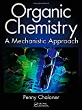 Organic Chemistry: A Mechanistic Approach