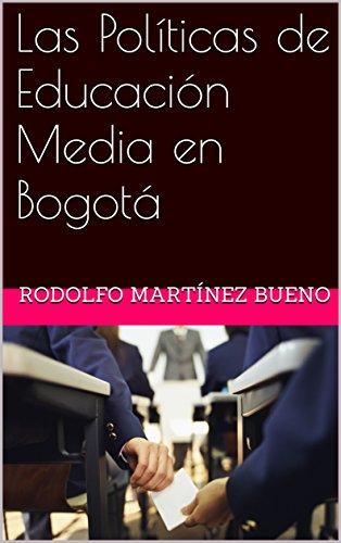 Las Políticas de Educación Media en Bogotá Spanish Edition